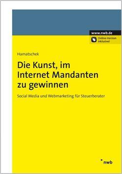 Die Kunst, im Internet Mandanten zu gewinnen von Hamatschek,  Angela, Müller,  Jens-Oliver