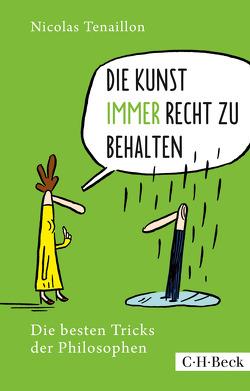 Die Kunst, immer Recht zu behalten von Fröhlich,  Grit, Lieder,  Marianna, Mahler,  Nicolas, Tenaillon,  Nicolas