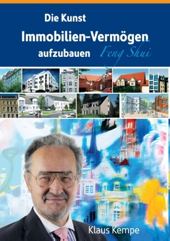 Die Kunst Immobilien-Vermögen aufzubauen von Kempe,  Klaus