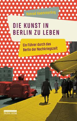Die Kunst, in Berlin zu leben von Haemmerling,  Konrad