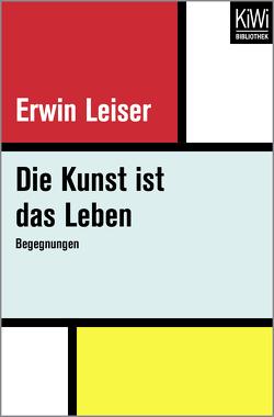Die Kunst ist das Leben von Leiser,  Erwin