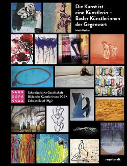 Die Kunst ist eine Künstlerin von Becker,  Maria, SGBK Sektion Basel