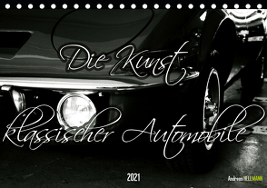 Die Kunst klassischer Automobile (Tischkalender 2021 DIN A5 quer) von Hellmann,  Andreas