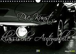 Die Kunst klassischer Automobile (Wandkalender 2019 DIN A4 quer) von Hellmann,  Andreas