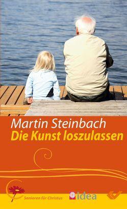 Die Kunst loszulassen von Steinbach,  Martin
