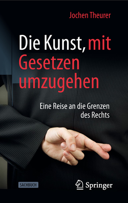 Die Kunst, mit Gesetzen umzugehen von Theurer,  Jochen