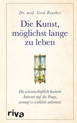 Die Kunst, möglichst lange zu leben von Reuther,  Gerd