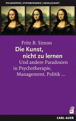Die Kunst, nicht zu lernen von Simon,  Fritz