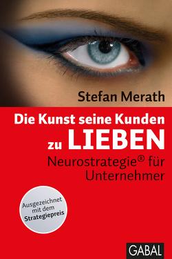 Die Kunst seine Kunden zu lieben von Merath,  Stefan