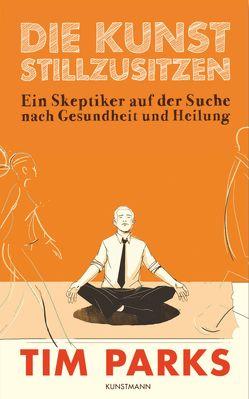 Die Kunst stillzusitzen von Becker,  Ulrike, Parks,  Tim