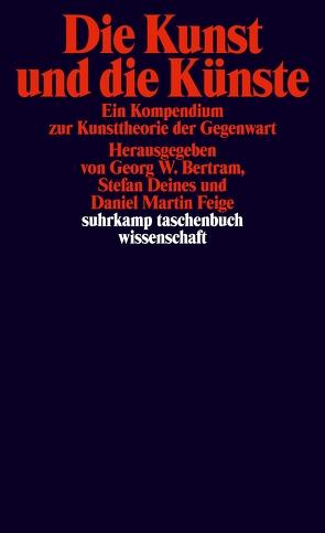 Die Kunst und die Künste von Bertram,  Georg W, Deines,  Stefan, Feige,  Daniel Martin