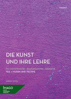 Die Kunst und ihre Lehre. Fachsystematik – Bildungssinn – Didaktik von Sowa,  Hubert