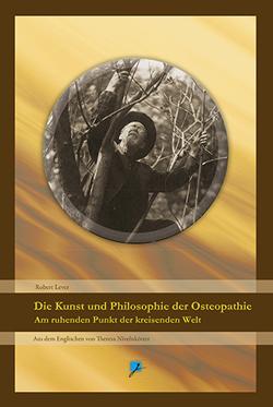 Die Kunst und Philosophie der Osteopathie von Hartmann,  Christian, Lever,  Robert, Nivelnkötter,  Theresa