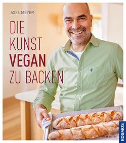 Die Kunst vegan zu backen von Meyer,  Axel