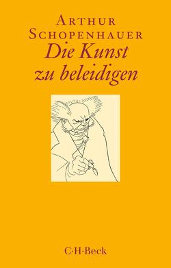 Die Kunst zu beleidigen von Schopenhauer,  Arthur, Volpi,  Franco