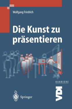 Die Kunst zu präsentieren von Friedrich,  Wolfgang, Maas,  W.