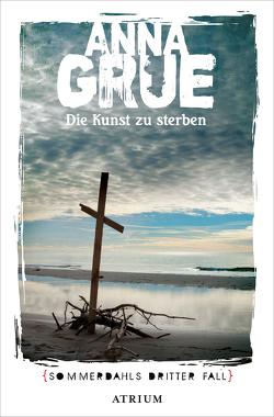 Die Kunst zu sterben von Grue,  Anna, Sonnenberg,  Ulrich