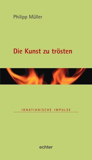 Die Kunst zu trösten von Müller,  Philipp