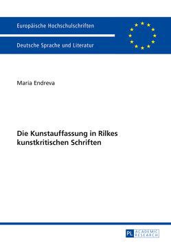 Die Kunstauffassung in Rilkes kunstkritischen Schriften von Endreva,  Maria