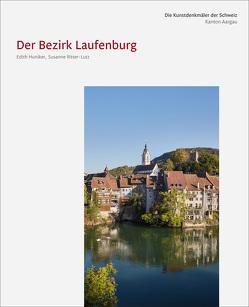 Die Kunstdenkmäler des Kantons Aargau X. Der Bezirk Laufenburg von Hüberli,  Sandra, Hunziker,  Edith, Ritter-Lutz,  Susanna