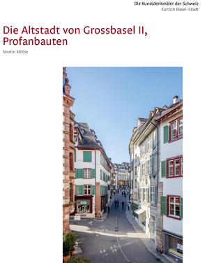 Die Kunstdenkmäler des Kantons Basel-Stadt VIII. Die Altstadt von Grossbasel II, Profanbauten von Möhle,  Martin