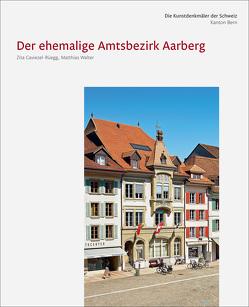 Die Kunstdenkmäler des Kantons Bern, Land IV. Der ehemalige Amtsbezirk Aarberg von Caviezel,  Zita, Walter,  Matthias