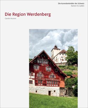 Die Kunstdenkmäler des Kantons St. Gallen VI. Die Region Werdenberg von Hüberli,  Sandra, Krumm,  Carolin