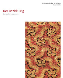 Die Kunstdenkmäler des Kantons Wallis, Band IV von Kuonen Ackermann,  Carmela, Ruppen,  Walter