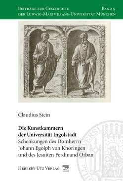 Die Kunstkammern der Universität Ingolstadt von Stein,  Claudius