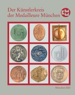 Die Kunstmedaille in Deutschland / Der Künstlerkreis der Medailleure München 1988-2003 von Brenner,  Friedrich, Grund,  Rainer, Pilgrim,  Hubertus von, Seibold,  Sonja, Wesche,  Markus