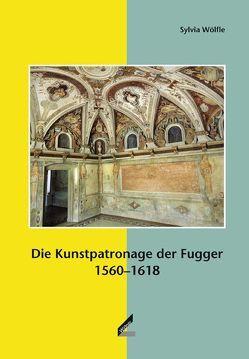 Die Kunstpatronage der Fugger 1560–1618 von Wölfle,  Sylvia