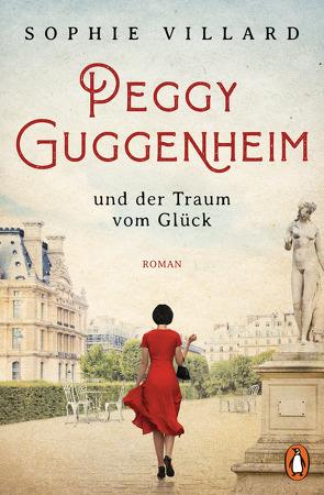 Die Kunstsammlerin – Peggy Guggenheim und der Traum vom Glück von Villard,  Sophie