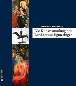 Die Kunstsammlung des Landkreises Sigmaringen von Heim,  Armin, Mäntele,  Martin, Rüth,  Bernhard, Tremmel,  Manfred, Weber,  Edwin Ernst