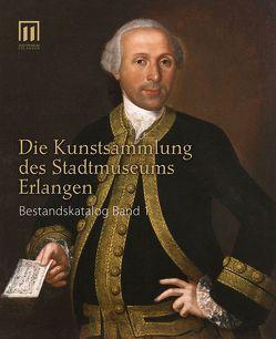 Die Kunstsammlung des Stadtmuseums Erlangen von Engelhardt,  Thomas, Heunoske,  Werner, Lehmann,  Gertraud