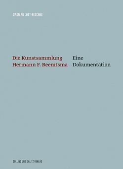 Die Kunstsammlung Hermann F. Reemtsma von Lott-Reschke,  Dagmar