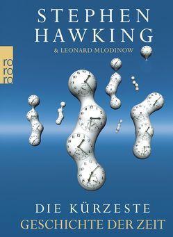 Die kürzeste Geschichte der Zeit von Hawking,  Stephen, Kober,  Hainer, Mlodinow,  Leonard