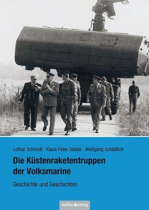 Die Küstenraketentruppen der Volksmarine von Schädlich,  Wolfgang, Schmidt,  Lothar