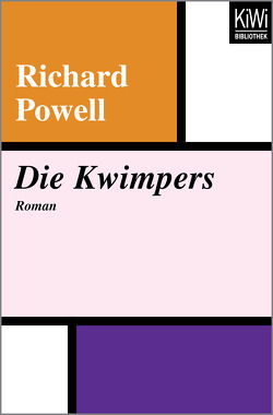 Die Kwimpers von Hasenclever,  Walter, Powell,  Richard