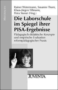 Die Laborschule im Spiegel ihrer PISA-Ergebnisse von Stanat,  Petra, Thurn,  Susanne, Tillmann,  Klaus-Jürgen, Watermann,  Rainer