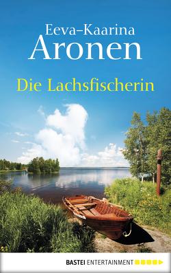 Die Lachsfischerin von Aronen,  Eeva-Kaarina, Plöger,  Angela