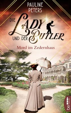 Die Lady und der Butler – Mord im Zedernhaus von Peters,  Pauline