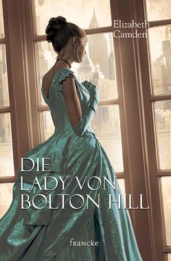 Die Lady von Bolton Hill von Camden,  Elizabeth, Müller,  Julian