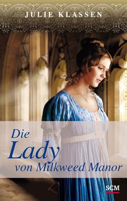 Die Lady von Milkweed Manor von Klassen,  Julie