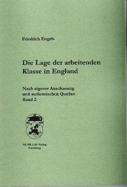 Die Lage der arbeitenden Klasse in England. Nach eigener Anschauung und authentischen Quellen. Band 2 von Bolz,  Alexander, Engels,  Friedrich