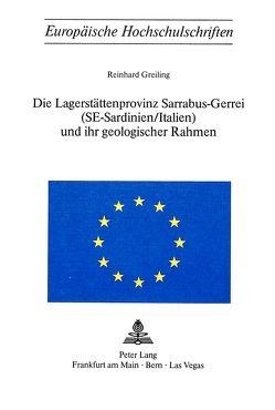 Die Lagerstättenprovinz Sarrabus-Gerrei (SE-Sardinien/Italien) und ihr geologischer Rahmen von Greiling,  Reinhard