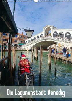 Die Lagunenstadt Venedig (Wandkalender 2021 DIN A3 hoch) von Dietsch,  Monika