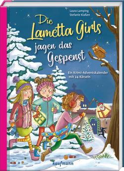 Die Lametta-Girls jagen das Gespenst von Klaßen,  Stefanie, Lamping,  Laura