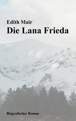 Die Lana Frieda von Mair,  Edith