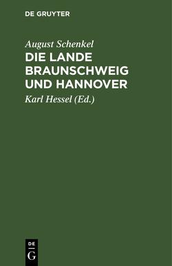 Die Lande Braunschweig und Hannover von Hessel,  Karl, Schenkel,  August