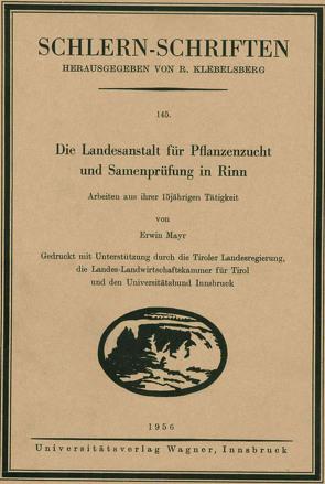 Die Landesanstalt für Pflanzenzucht und Samenprüfung in Rinn von Mayr,  Erwin